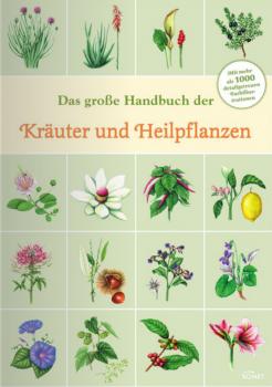 das-grosse-handbuch-der-kraeuter-und-heilpflanzen-3869413166